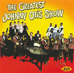 Greatest Johnny Otis Show