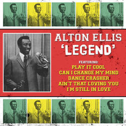Legend Of Alton Ellis