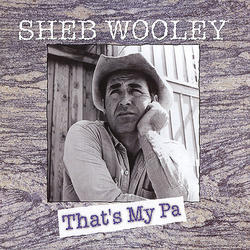 WOOLEY, SHEB - That's My Pa