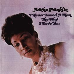 FRANKLIN, ARETHA - I Never Loved A Man (the Way I Love You (180 Gram Vinyl))