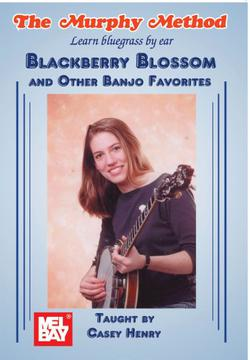 Blackberry Blossom And Other Banjo Favorites