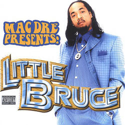 Mac Dre Presents Little Bruce