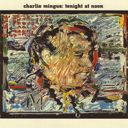 MINGUS, CHARLES - Tonight At Noon CD